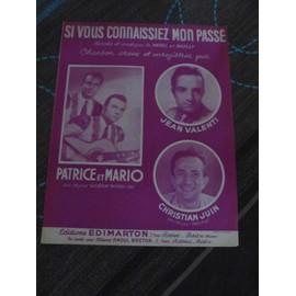 Si vous connaissiez mon passé (Patrice & Mario, Jean Valenti, Christian Juin)