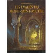 Les Evades Du Mont-Saint-Michel de GREGOIRE FABIAN
