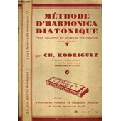 Methode D'harmonica Diatonique Pour Solistes Et Joueurs Individuels. de CH.RODRIGUEZ