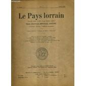 Le Pays Lorrain N�4 Avril 1934 26e Annee - Une R�alisation Du Travail Lorrain La Soci�t� Des Hauts Fourneaux Et Fonderies De Pont � Mousson - L'affaire Du Xon 13-18 F�vrier 1915 - La Sixieme ... de COLLECTIF