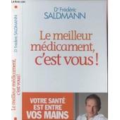Le Meilleur M�dicament, C'est Vous ! / Votre Sante Est Entre Vos Mains. de DR FR�D�RIC SALDMANN