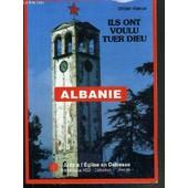 Ils Ont Voulu Tuer Dieu - Albanie - La Persecution Contre L'eglise Catholique (1944-1991) de didier rance