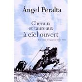 Chevaux Et Taureaux � Ciel Ouvert de Angel Peralta