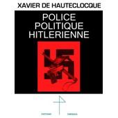 Police Politique Hitl�rienne - Nazisme Enqu�te 1935 de Xavier de Hauteclocque