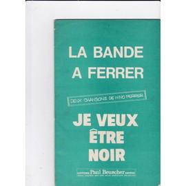 La bande à Ferrer, Je veux être Noir (Nino Ferrer)