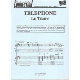 LE TEMPS - TELEPHONE - Guit Tab & Sol & Paroles (GUITAR CONNECTION) (feuillet)