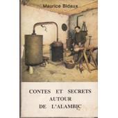 Contes Et Secrets Autour De L'alambic de maurice bidaux