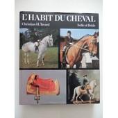 L' Habit Du Cheval - Selle & Bride de Christian Tavard