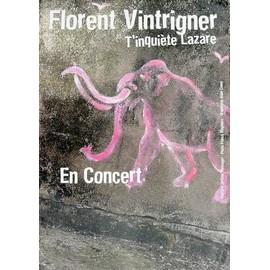 affiche ( format 40 X 60 cm  pliée en deux ) Florent Vintrigner t'inquiète Lazare, graphisme alain Cianci