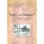 Nager Ou Patauger ? - Rehabilitation Et Fignolage De La Brasse Classique. de DOCTEUR M.DIDIER
