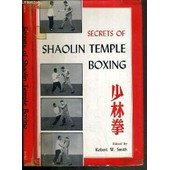 Secrets Of Shaolin Temple Boxing - Texte Exclusivement En Anglais. de SMITH W. ROBERT