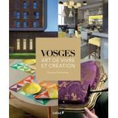 Vosges Art De Vivre Et Cr�ation de Damien Parmentier