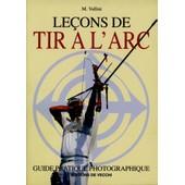 Le�ons De Tir � L'arc - Guide Pratique Photographique de M. Vallini