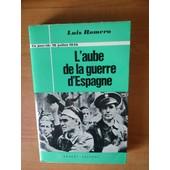 Ce Jour-La 18 Juillet 1936 : L'aube De La Guerre D'espagne ( 18, 19, 20 Juillet 1936 ) de Luis ROMERO