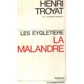 Les Eygletiere / La Malandre de henri troyat