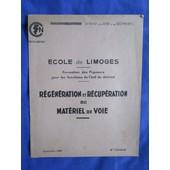 Sncf : Ecole De Limoges. Formation Des Piqueurs Pour Les Fonctions De Chef De District. Regneration Et Recuperation Du Mat�riel De Voie. de Cazabon
