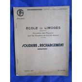 Sncf : Ecole De Limoges. Formation Des Piqueurs Pour Les Fonctions De Chef De District. Soudure Rechargement. de Ratton