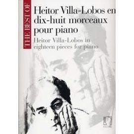 Heitor villa-Lobos en 18 morceaux pour piano - the best of