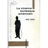 Le Cinema Burlesque Americain 1912-1930 de IPN
