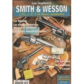 Gazette Des Armes Hors S�rie N�10, Les Revolvers Smith & Wesson N� 1,2,3 Et Leurs Variantes