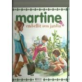 Martine Embellit Son Jardin de Gilbert Delahaye - Marcel Marlier