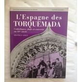 L'espagne Des Torquemada - Catholiques, Juifs Et Convertis Au Xve Si�cle de B�atrice Leroy