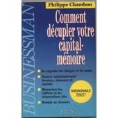 Comment D�cupler Votre Capital-M�moire. de Philippe chambon