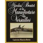 Nicolas Boutet Et La Manufacture De Versailles de BOTTET Capitaine Maurice
