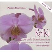 Reiki - La Voie De La Transformation (1cd Audio) de Pascale Baumeister