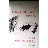 De L'amphitheatre Nimois A La Course Libre de Lise CARRETERO