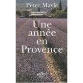 Une Ann�e En Provence de Peter Mayle