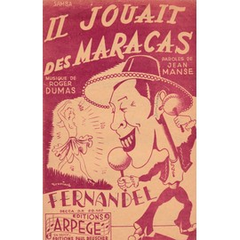 "Il jouait des maracas"" Fernandel"