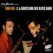 Dani Nel-O And Barcelona Big Blues Band - Barcelona Big Blues Band
