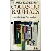 Cours Du Bauhaus - Introduction A L'art Moderne / Collection Meditions N�174. de wassily kandinsky