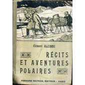 Recits Et Aventures Polaires / Collection Des Contes Et Lefgendes De Tous Les Pays. de cl�ment alzonne