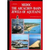 Medoc The Arcachon Basin Jewels Of Aquitaine / English de JOSETTE R. GALY