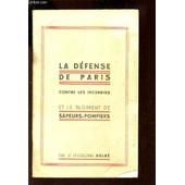 La Defense De Paris Contre Les Incendies Et Le Regiment De Sapeurs-Pompiers de DELBE (LIEUTENANT-COLONEL)