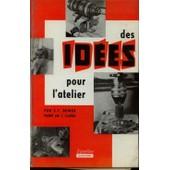 Des Id�es Pour L' Atelier Plus De 260 Id�es, Tours De Mains Et Suggestions D' Atelier de C.T. Bower