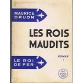 Les Rois Maudits Tome 1 -Le Roi De Fer 1314 de Maurice Druon