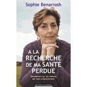 A La Recherche De Ma Sant� Perdue de Sophie Benarroch