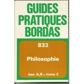 Guides Pratiques Bordas 833- Philosophie Bac A, B Tome 2 de mucchielli
