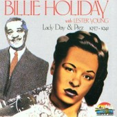 Lady Day & Prez 1937 - 1941 - Billie Holiday