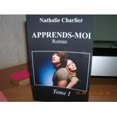 Apprends-Moi Tome 1 de Nathalie Charlier