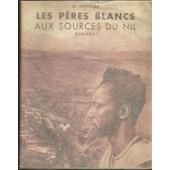 Alexandre Arnoux - Les P�res Blancs Aux Sources Du Nil - Ruanda Pays & Habitants de Alexandre ARNOUX