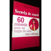 Secrets De Coach : 60 Conseils Pour Un Corps De R�ve ... Sans Efforts ! >< Val�rie Orsoni de Val�rie Orsoni