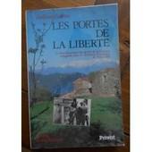 Portes (Les) De La Libert� - Le Franchissement Clandestin De La Fronti�re Espagnole Dans Les Pyr�n�es Orientales De 1939 � 1945 de EYCHENNE, Emilienne