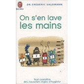 On S'en Lave Les Mains - Tout Conna�tre Des Nouvelles R�gles De L'hygi�ne de Fr�d�ric Saldmann