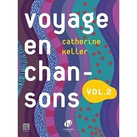 Voyage en chansons Vol.2 KELLER Catherine