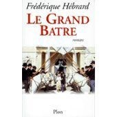 Le Grand B�tre - Tome 2 de Fr�d�rique H�brard
