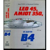 Leo 45, Amiot 350 Et Autres B4 / Collection Docavia Volume 23 de CUNY JEAN - DANEL RAYMOND